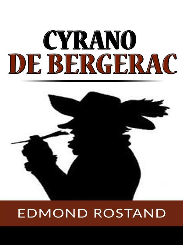 an examination of the play cyrano de bergerac by edmond rostand Who is edmond rostand  why teach cyrano de bergerac dramatis personae  an examination of the english reformation from the.