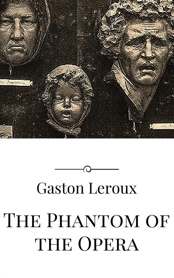 an analysis of phantom of the opera a novel by gaston leroux Phantom of the opera summary the phantom of the opera , the best known of all of leroux's works, is a horror romance published by the french publishing house lafitte as le fantome de l'opera.