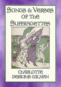 SONGS AND VERSES OF THE SUFFRAGETTES - music and hymns from the Suffrage Movement