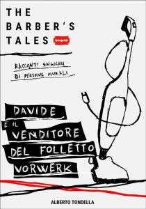 THE BARBER'S TALES. Davide e il venditore del Folletto Vorwerk.