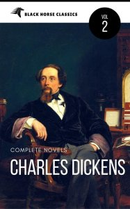Charles Dickens: The Complete Novels (Black Horse Classics)