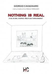 Nothing is real. E se un bel giorno i Beatles tornassero?