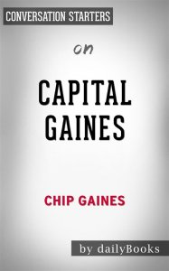 Capital Gaines: by Chip Gaines | Conversation Starters