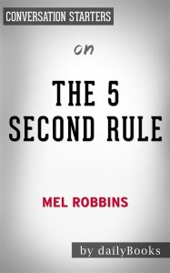 The 5 Second Rule: by Mel Robbins| Conversation Starters