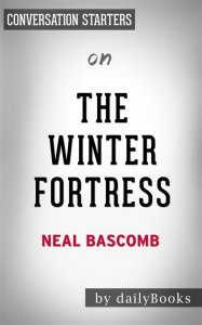 The Winter Fortress: by Neal Bascomb | Conversation Starters