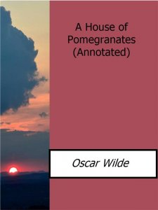 A House of Pomegranates(Annotated)