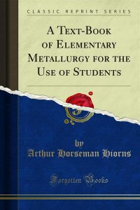 A Text-Book of Elementary Metallurgy for the Use of Students