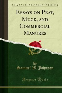 Essays on Peat, Muck, and Commercial Manures