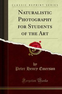 Naturalistic Photography for Students of the Art