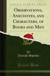 Observations, Anecdotes, and Characters, of Books and Men
