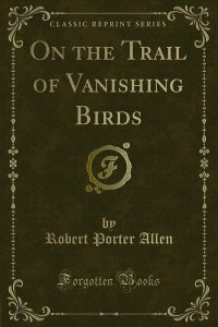 On the Trail of Vanishing Birds