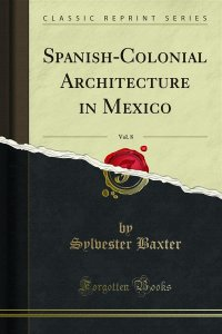 Spanish-Colonial Architecture in Mexico