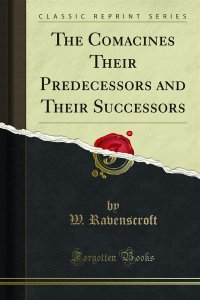The Comacines Their Predecessors and Their Successors