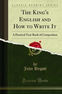 The King's English and How to Write It
