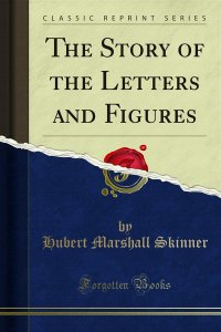 The Story of the Letters and Figures