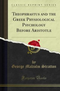 Theophrastus and the Greek Physiological Psychology Before Aristotle