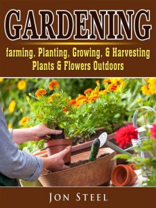 Gardening, Farming, Planting, Growing, & Harvesting Plants & Flowers Outdoors