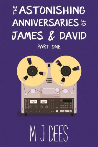 The Astonishing Anniversaries of James and David Part One