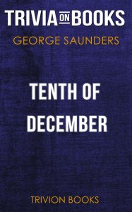Tenth of December by George Saunders (Trivia-On-Books)