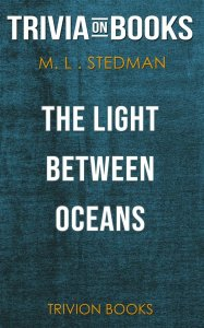 The Light Between Oceans by M.L. Stedman (Trivia-On-Books)