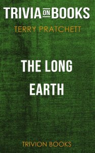 The Long Earth by Terry Pratchett (Trivia-On-Books)