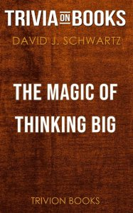 The Magic of Thinking Big by David J. Schwartz (Trivia-On-Books)