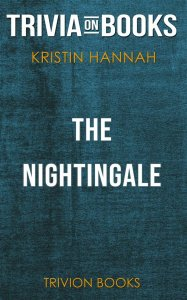 The Nightingale by Kristin Hannah (Trivia-On-Books)