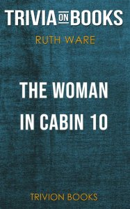The Woman in Cabin 10 by Ruth Ware (Trivia-On-Books)